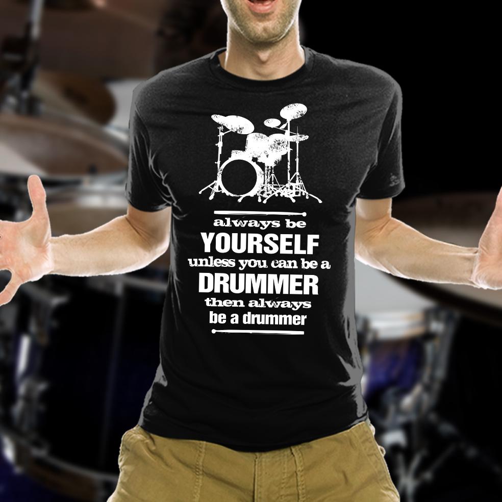 2495b6fe568c3d Always Be A Drummer