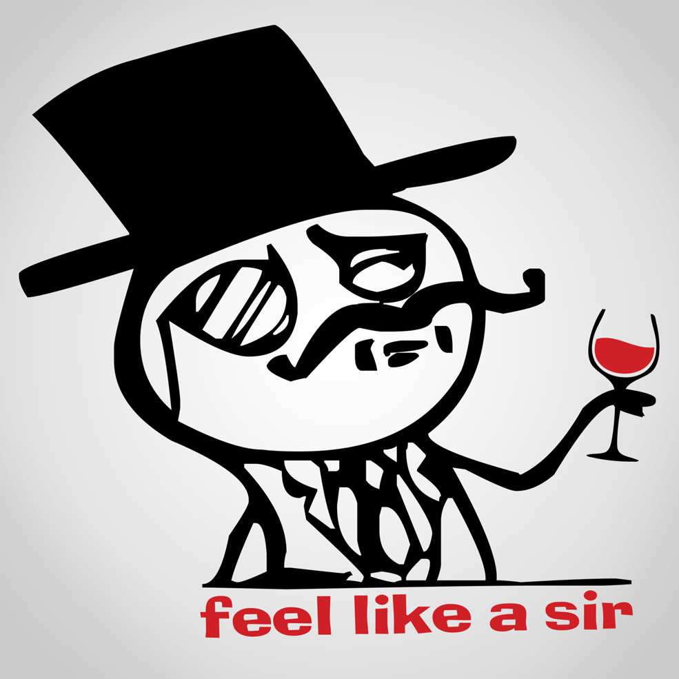 feel like a sir i